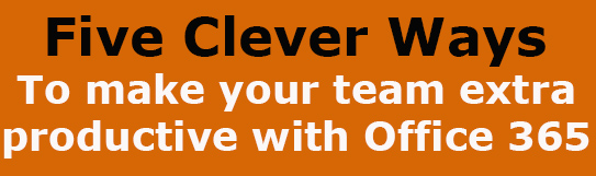 Five Clever Ways - Office 365