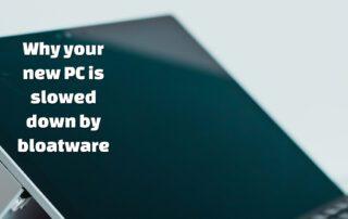 PC slowed down by bloatware